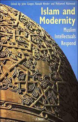 Islam and Modernity: Muslim Intellectuals Respond