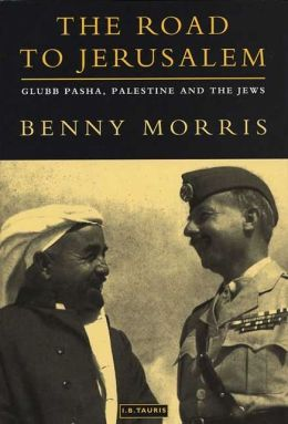 The Road to Jerusalem: Glubb Pasha, Palestine and the Jews