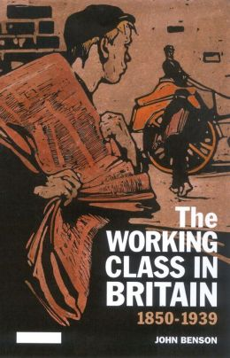 The Working Class in Britain, 1850-1939