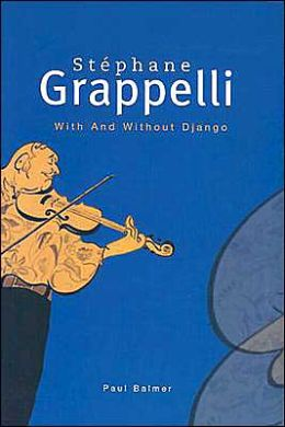 Stephane Grappelli: A Life in the Jazz Century