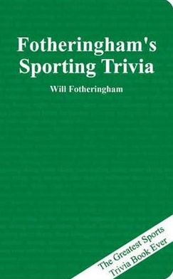 The Greatest Sports Trivia Book Ever