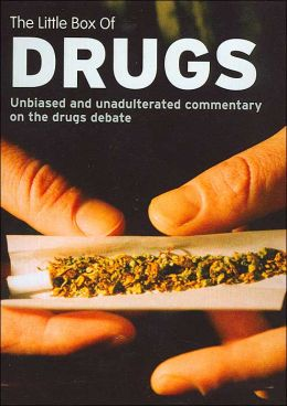 The Little Box of Drugs: Unbiased and Unadulterated Commentary on the Drugs Debate