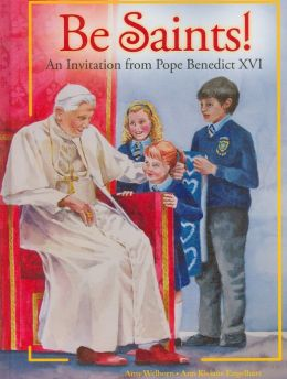 Be Saints: An Invitation from Pope Benedict XVI