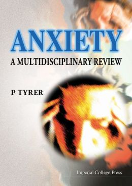 Anxiety: A Multidisciplinary Review