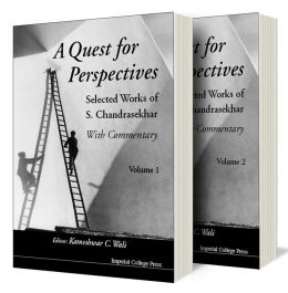 Quest for Perspectives: Selected Works of S Chandrasekhar (with Commentary) (in 2 Volumes)