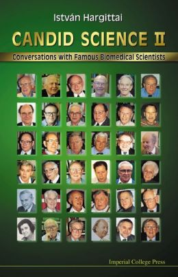 Candid Science II: Conversations with Famous Biomedical Scientists