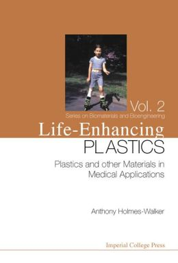 Life-Enhancing Plastics: Plastics and Other Materials in Medical Applications