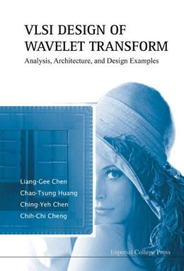 Vlsi Design of Wavelet Transform: Analysisrchitecturend Design Examples