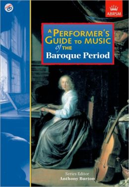 Performer's Guide to Music of the Baroque Period