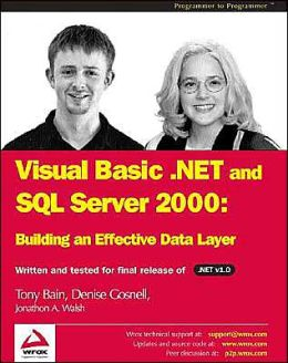 VB.NET and SQL Server 2000 Building an Effective Data Layer
