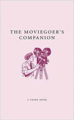 Moviegoer's Companion (The Companion Series)