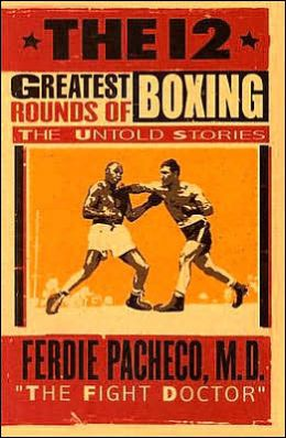 12 Greatest Rounds of Boxing: The Untold Stories