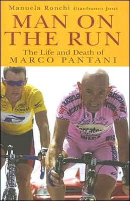 Man on the Run: The Life and Death of Marco Pantani