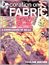 Decoration on Fabric: A Sourcebook of Ideas