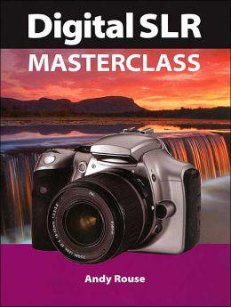 Digital SLR Masterclass