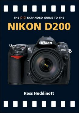 The PIP Expanded Guide to the Nikon D200