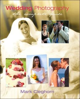 Wedding Photography: The Complete Guide