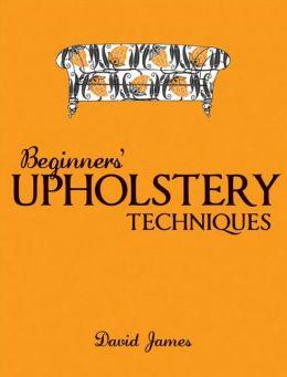 Beginner's Upholstery Techniques