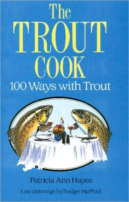 The Trout Cook: 100 Ways with Trout