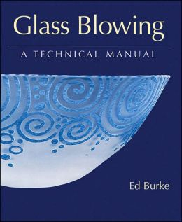 Glass Blowing: A Technical Manual