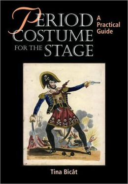 Period Costume for the Stage: A Practical Guide