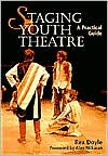 Staging Youth Theatre: A Practical Guide
