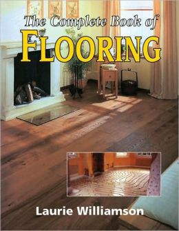 Complete Book of Flooring
