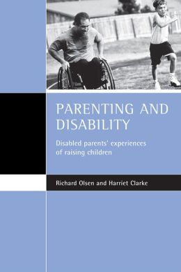 Parentning and Disability: Disabled Parents' Experiences of Raising Children
