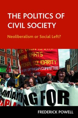 The Politics of Civil Society: Neoliberalism or Social Left?