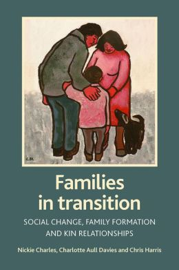 Families in transition: Social change, family formation and kin relationships