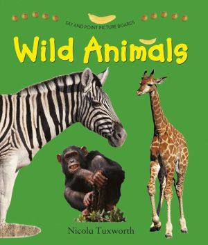 Say and Point Picture Book: Wild Animals