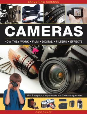 Exploring Science: Cameras: With 9 Easy-To-Do Experiments And 230 Exciting Pictures