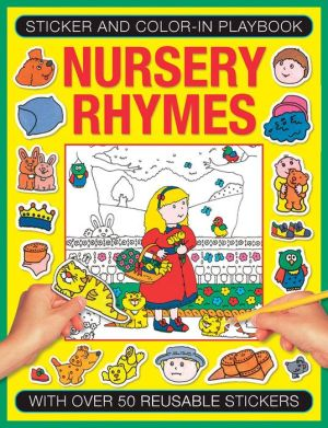 Sticker and Color-in Playbook: Nursery Rhymes: With Over 50 Reusable Stickers