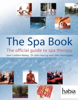 The Spa Book: The Official Guide to Spa Therapy