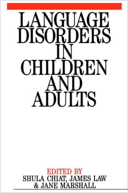 Language Disorders in Children and Adults: Psycholinguistic Approaches to Therapy
