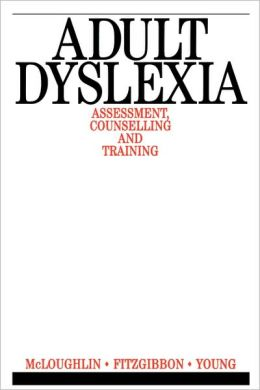 The Adult Dyslexic: Interventions and Outcomes