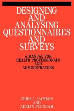 Designing and Analysis Questionnaires and Surveys: A Manual for Health Professionals and Administrators