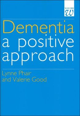 Dementia: A Positive Approach