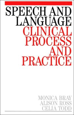 Speech and Language in Clinical Process and Practice