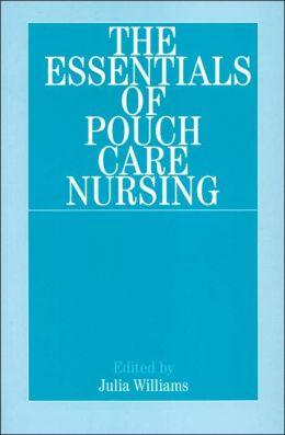 Essentials of Pouch Care Nursing