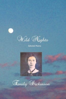 Wild Nights: Selected Poems