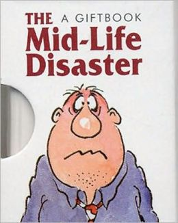 The Midlife Disaster