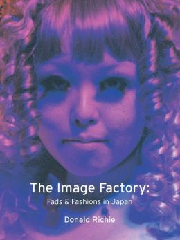 Image Factory: Fads and Fashions in Japan