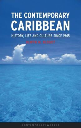 Contemporary Caribbean: History, Life and Culture Since 1945