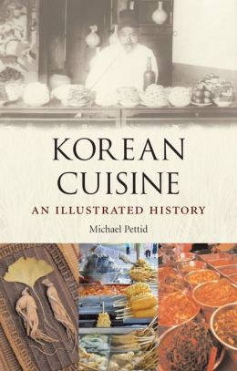 Korean Cuisine: An Illustrated History