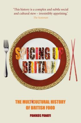 Spicing up Britain: The Multicultural History of British Food
