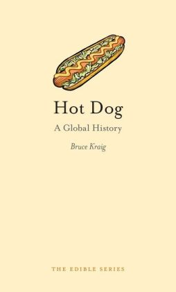 Hot Dog: A Global History