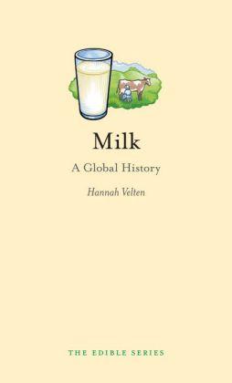 Milk: A Global History