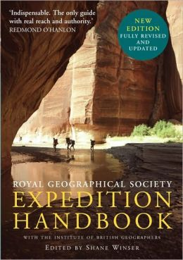 Royal Geographical Society Expedition Handbook: With the Institute of British Geographers