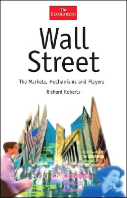 Wall Street: The Markets, Mechanisms and Players